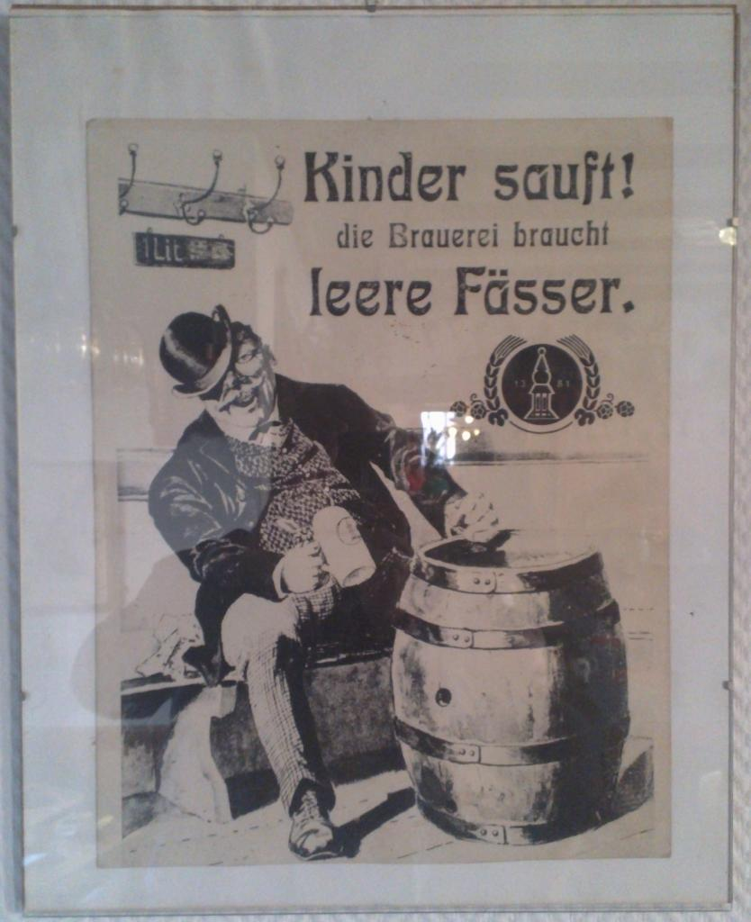 as adviced by this sign (Drink Children! The breweries needs empty barrels).